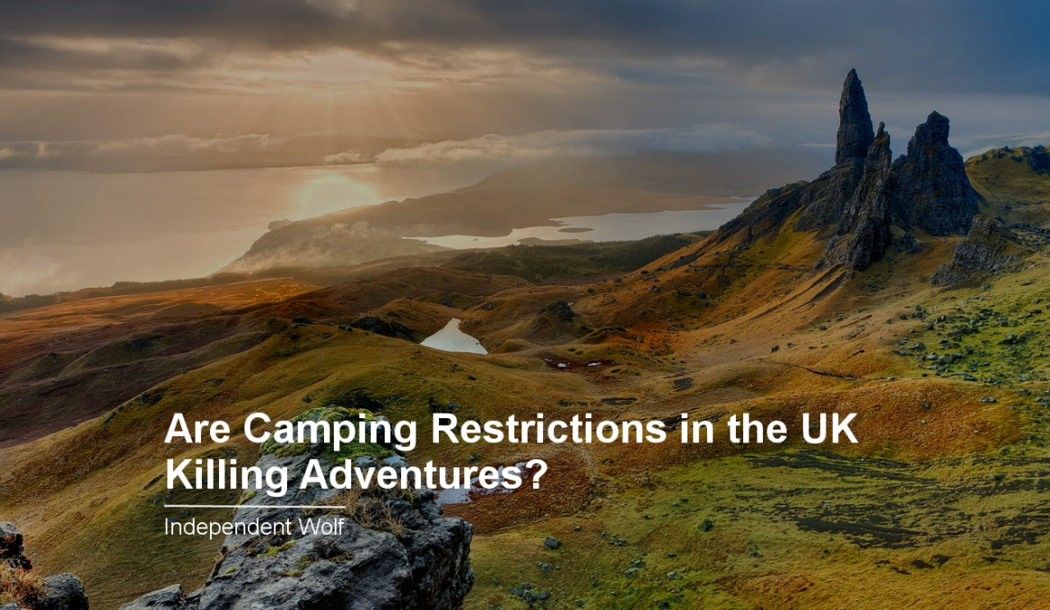 Are Camping Restrictions in the UK Killing Adventures