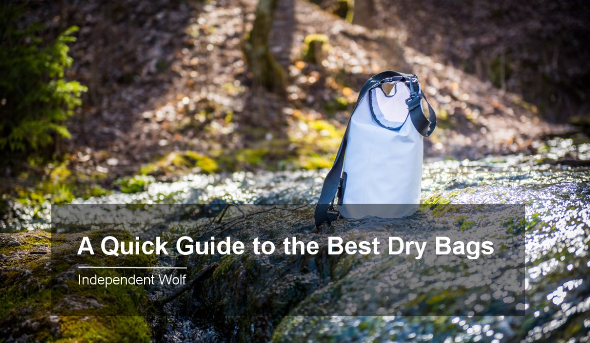 Best Dry Bags & Brands 2017: A Beginner's Guide with TOP 9 Reviews