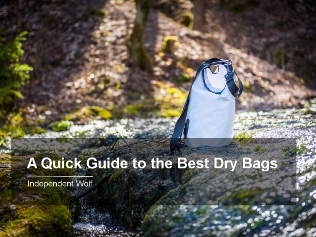 A Quick guide to the best dry bags