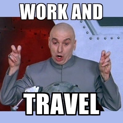 work and travel meme